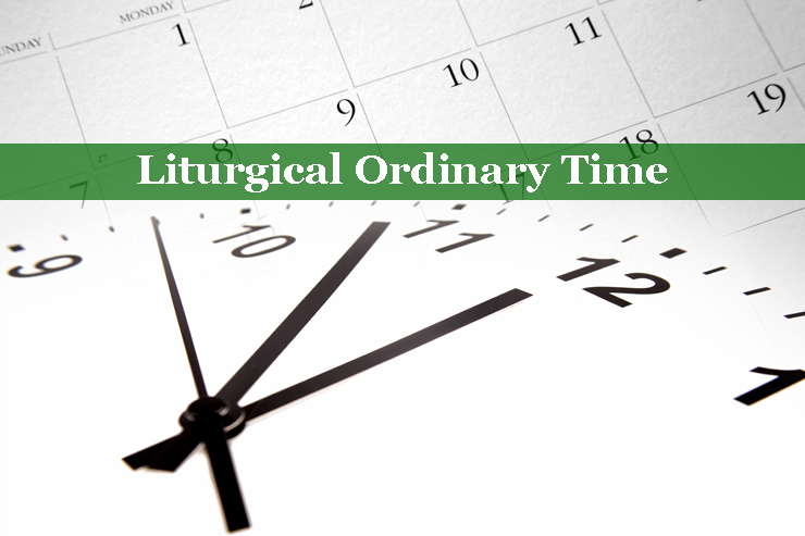 What's so ordinary about Ordinary Time?