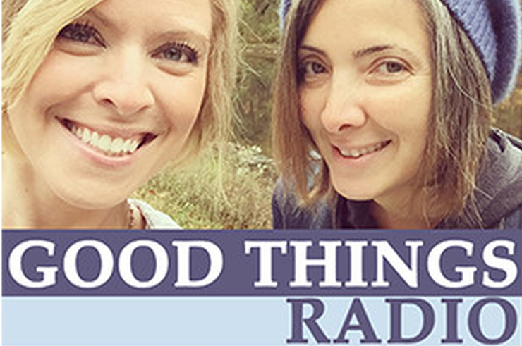 One of My New Favorite Podcasts: Good Things Radio