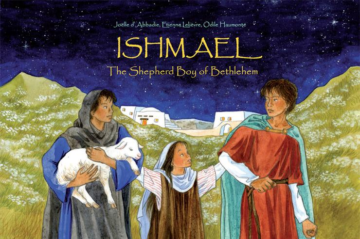 Ishmael: The Shepherd Boy of Bethlehem