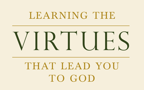 """""""Learning the Virtues that Lead You to God"""" by Romano Guardini"""