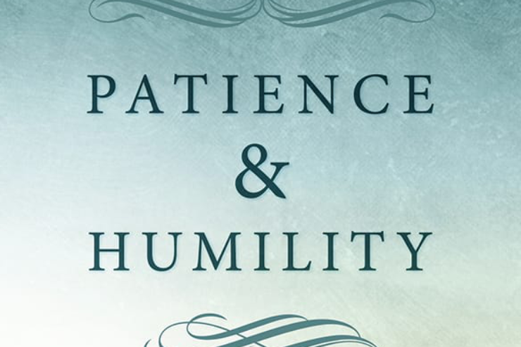 A Review of <i>Patience and Humility</i>